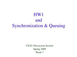 HW1  and Synchronization  Queuing