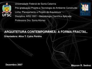 Universidade Federal de Santa Catarina P s-gradua  o Projeto e Tecnologia do Ambiente Constru do Linha: Planejamento e P
