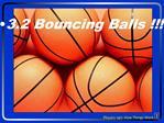 3.2 Bouncing Balls