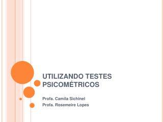 UTILIZANDO TESTES PSICOM TRICOS