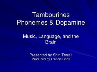 Tambourines Phonemes  Dopamine