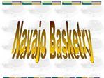 Navajo Basketry