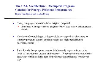 The CAE Architecture: Decoupled Program  Control for Energy-Efficient Performance   Ronny Krashinsky and Michael Sung