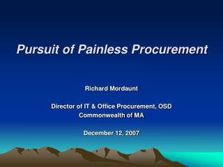 Pursuit of Painless Procurement