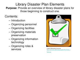 Library Disaster Plan Elements Purpose: Provide an overview of library disaster plans for those beginning to construct o