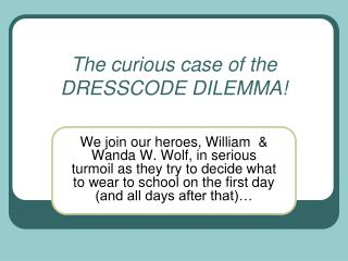 The curious case of the DRESSCODE DILEMMA