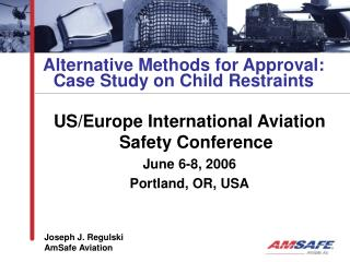 Alternative Methods for Approval:  Case Study on Child Restraints