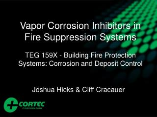 Vapor Corrosion Inhibitors in Fire Suppression Systems   TEG 159X - Building Fire Protection Systems: Corrosion and Depo