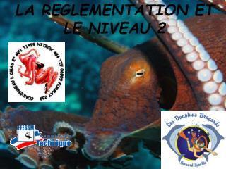 LA REGLEMENTATION ET LE NIVEAU 2