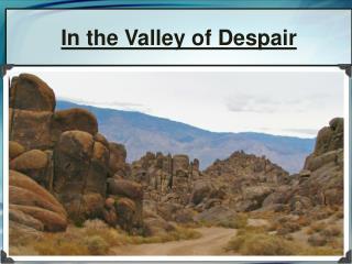 In the Valley of Despair
