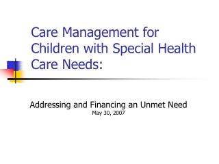 Care Management for Children with Special Health Care Needs: