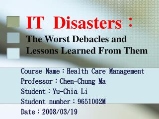 IT  Disasters: The Worst Debacles and Lessons Learned From Them