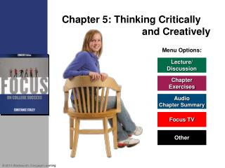 Chapter 5: Thinking Critically      and Creatively