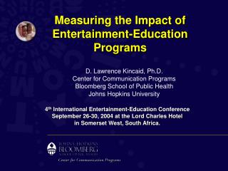 Measuring the Impact of Entertainment-Education Programs