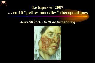 Le lupus en 2007   en 10 petites nouvelles th rapeutiques