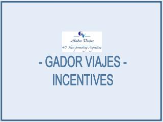 - GADOR VIAJES - INCENTIVES