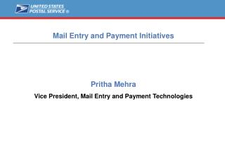 Pritha Mehra Vice President, Mail Entry and Payment Technologies
