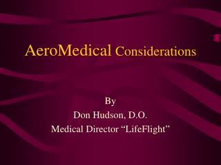 AeroMedical Considerations
