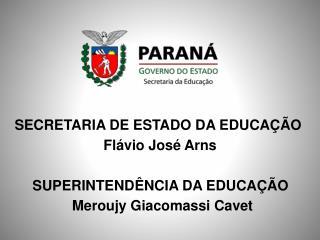 SECRETARIA DE ESTADO DA EDUCA  O  Fl vio Jos  Arns