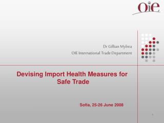 Devising Import Health Measures for Safe Trade