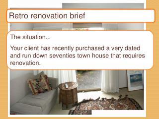 Retro renovation brief