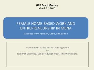 Presentation at the PREM Learning Event by Nadereh Chamlou, Senior Advisor, MNA, The World Bank