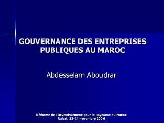 GOUVERNANCE DES ENTREPRISES PUBLIQUES AU MAROC