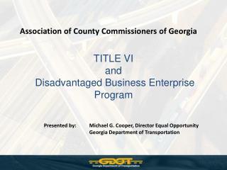 TITLE VI  and  Disadvantaged Business Enterprise Program