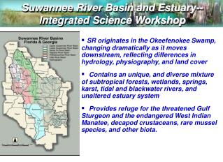 Suwannee River Basin and Estuary-- Integrated Science Workshop
