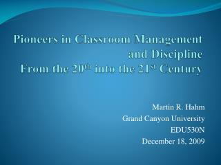 Pioneers in Classroom Management and Discipline  From the 20th into the 21st Century