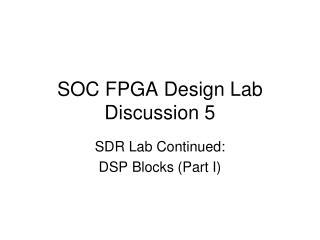 SOC FPGA Design Lab Discussion 5