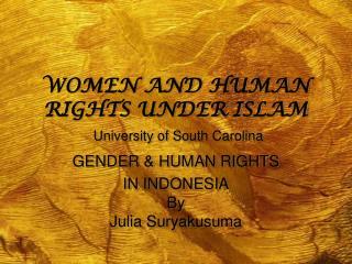 WOMEN AND HUMAN RIGHTS UNDER ISLAM  University of South Carolina
