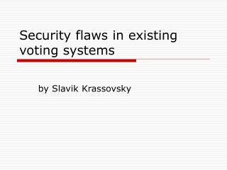 Security flaws in existing voting systems