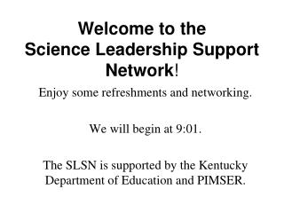 Welcome to the  Science Leadership Support Network