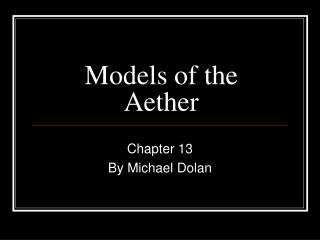 Models of the Aether