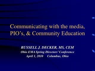 Communicating with the media, PIO s,  Community Education