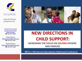 NEW DIRECTIONS In  CHILD SUPPORT:  Increasing the Focus on HELPING FATHERS  AND FAMILIES