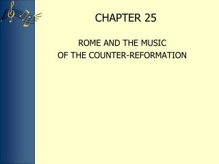 ROME AND THE MUSIC  OF THE COUNTER-REFORMATION