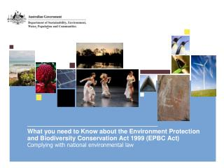 What you need to Know about the Environment Protection and Biodiversity Conservation Act 1999 EPBC Act Complying with na