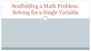 Scaffolding a Math Problem: Solving for a Single Variable