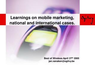 Learnings on mobile marketing, national and international cases.
