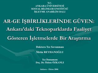 AR-GE ISBIRLIKLERINDE G VEN:  Ankara daki Teknoparklarda Faaliyet G steren Isletmelerde Bir Arastirma