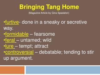 Bringing Tang Home