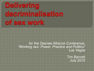 Delivering  decriminalisation  of sex work