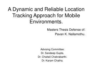A Dynamic and Reliable Location Tracking Approach for Mobile Environments.