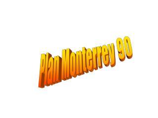 Plan Monterrey 90