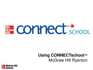Using CONNECTschool   McGraw Hill Ryerson