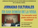 JORNADAS PROVINCIALES DE INTERCAMBIO DE EXPERIENCIAS  EN LA ESCUELA RURAL