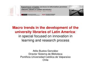 Macro trends in the development of the university libraries of Latin America: in special focused on innovation in learni