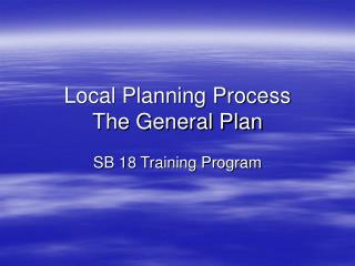 Local Planning Process The General Plan